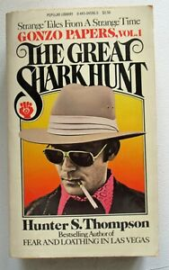 THE GREAT SHARK HUNT GONZO PAPERS VOL 1 HUNTER S THOMPSON 1ST PRTG 1980