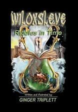 Wiloxsleve : Riddles in Time by Ginger Triplett (2011, Hardcover)