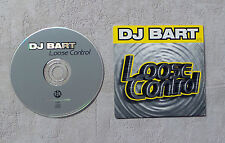 "CD AUDIO MUSIQUE / DJ BART ""LOOSE CONTROL"" CD SINGLE 2T 1998 CARDSLEEVE"