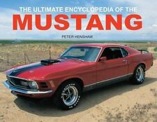 The Ultimate Encyclopedia of the Mustang by Peter Henshaw