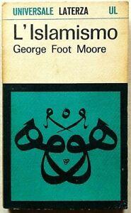 George Foot Moore L'islamismo Laterza UL 1965 Storia delle religioni
