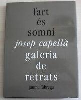 1992 ✤ Josep Capellà ✤ Galeria de Retrats ✤ L'Art és Somni