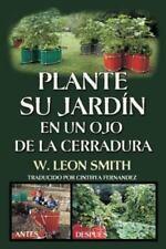 Plante Su Jardin en un Ojo de la Cerradura by W. Leon Smith (2016, Paperback)
