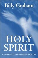 The Holy Spirit: Activating God's Power in Your Life by Graham, Billy, NEW Book,
