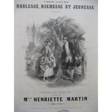 MARTIN Henriette Noblesse, Richesse et Jeunesse Chant Piano ca1850 partition she