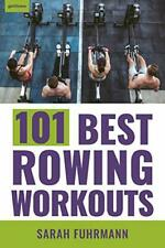 101 Best Rowing Workouts by Fuhrmann  New 9781578268443 Fast Free Shipping..