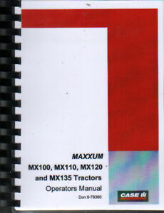 CASE IH MAXXUM MX100, MX110, MX120 & MX135 Tractor Operator Instruction Manual