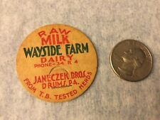 Milk Bottle Cap - WAYSIDE FARM DAIRY - Raw Milk - Janeczek Bros. Drums, PA