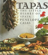 Tapas: The Little Dishes of Spain by Penelope Casas (Paperback, 1994)