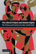 The Liberal Project and Human Rights: The Theory and Practice of a New World Ord