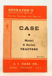 1949 Case Model S Series Tractors Operator's Instruction Manual 10th Edition