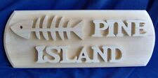 "Wooden Plaque ""Pine Island"" by The Old Coot"
