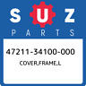 47211-34100-000 Suzuki Cover,frame,l 4721134100000, New Genuine OEM Part