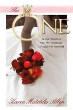 The One : In the Search for My Husband, I Found My Father by Karen Mutchler...
