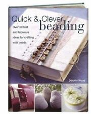 Quick & Clever Beading: Over 50 Fast and Fabulous Ideas for Crafting-ExLibrary