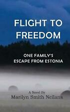 Flight to Freedom: One Family's Escape from Estonia by Marilyn Smith Neilans (En