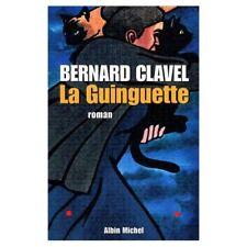La guinguette.Bernard CLAVEL.Albin Michel C002