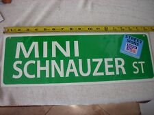 mini schnauzer st sign 6x17'' made in usa