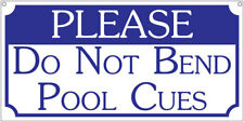 Please do not bend pool cues- 6x12 Aluminum Pool Bar Billards sign