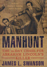 Manhunt: The Twelve-day Chase for Abraham Lincoln's Killer, Swanson, James L., 0
