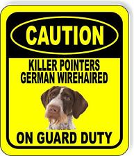 Caution Killer Pointers German Wirehaired On Guard Metal Aluminum Composite Sign