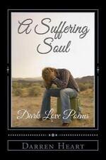 Dark Love Poetry: A Suffering Soul : Dark Love Poems by Darren Heart (2014,...