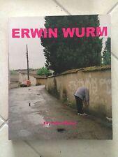 ERWIN WURM by Peter Weibel Hatje Cantz 2002
