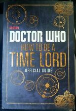 Doctor Who How To Be A Time Lord Official Guide Paperback Book