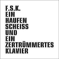 Ein Haufen Scheiss Und Ein Zertrümmertes Klavier von F.S.K. (2017)