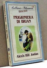 PRIGIONIERA DI BRIAN - A. H. Jordan [Bluemoon Serie Club 116]