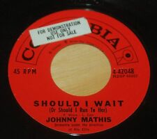 Johnny Mathis 45 Laurie, My Love / Should I Wait (Or Should I Run To Her)