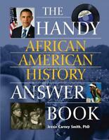 The Handy African American History Answer Book by Jessie Carney Smith (English)