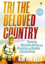Tri the Beloved Country: Running, Mountain Biking and Kayaking the Borders of