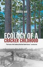 The World As Home: Ecology of a Cracker Childhood by Janisse Ray (2000,...