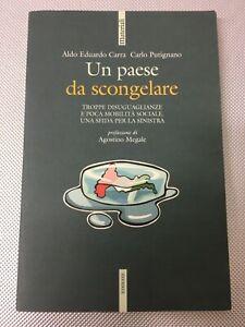 LIBRO UN PAESE DA SCONGELARE SINISTRA CARRA PUTIGNANO EDIESSE 2010