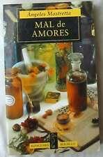 MAL DE AMORES - ÁNGELES MASTRETTA - ED. ALFAGUARA 1999 - VER DESCRIPCIÓN