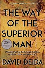 The Way of the Superior Man : A Spiritual Guide to Mastering the Challenges.