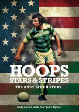 SIGNED - Hoops, Stars & Stripes - The Andy Lynch Story - AUTOGRAPHED Celtic book