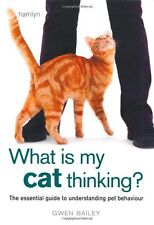 What is my Cat Thinking?: The essential guide to understanding your pet By Gwen