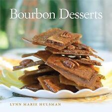 Bourbon Desserts by Lynn Marie Hulsman (2014, Hardcover)