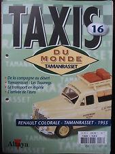 FASCICULE 16  BOOKLET TAXI DU MONDE RENAULT COLORALE / TAMANRASSET / 1955
