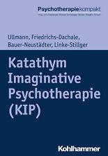 Katathym Imaginative Psychotherapie (KIP) (Psychotherapie kompakt) Harald U ...