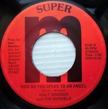 WALT MADDOX Marcels soul funk 45 HOW DO YOU SPEAK TO AN ANGEL Letter Full of e86