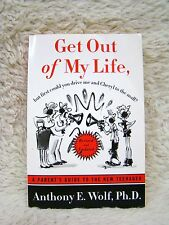 Get Out of My Life: Parent's Guide to New Teenager (2002), Anthony Wolf, PhD Pb