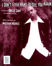 UNCLE SAM-I DON'T EVER WANT TO SEE YOU AGAIN--SHEET MUSIC-PIANO/VOCAL/GUITAR-NEW