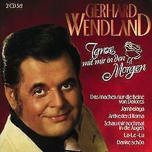 Tanze mit Mir in Den Morgen von Wendland,Gerhard | CD | Zustand akzeptabel