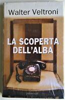 LA SCOPERTA DELL'ALBA WALTER VELTRONI MONDOLIBRI 2006 (NUOVO SIGILLATO)