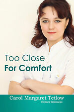 Too Close For Comfort, by Carol Margaret Tetlow