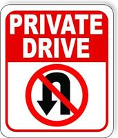 Private Drive No U-Turn Symbol Aluminum composite outdoor sign long-lasting