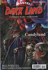 DARK LAND ROMAN Nr. 18 - Candyland - Logan Dee - NEU